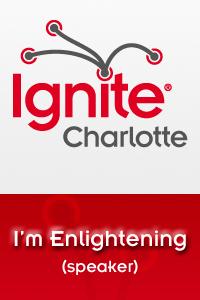 Come Hear My Talk at Ignite Charlotte